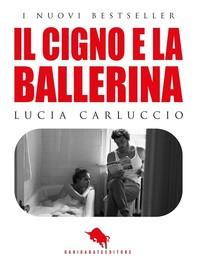 Il Cigno e la Ballerina - Librerie.coop