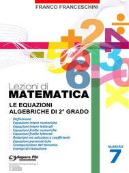 Lezioni di Matematica 7 - Le equazioni algebriche di secondo grado - copertina