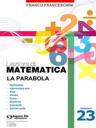 Lezioni di matematica 23 - La Parabola - copertina
