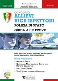 021   Concorso Allievi Vice Ispettori Polizia di Stato – Guida alle Prove (Prova Preliminare, TPA) - copertina