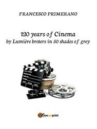 120 years of Cinema by lumière broters in 50 shades of grey - copertina