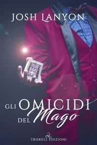Gli omicidi del mago: L'arte del delitto #3 - Librerie.coop