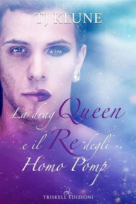 La Drag Queen e il re degli Homo Pomp - Librerie.coop
