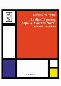 """La dignità umana dopo la """"Carta di Nizza"""". Un'analisi concettuale - Librerie.coop"""