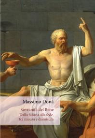 Sovranità del Bene. Dalla fiducia alla fede, tra misura e dismisura - Librerie.coop