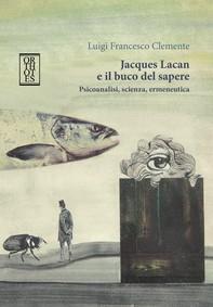 Jacques Lacan e il buco del sapere - Librerie.coop