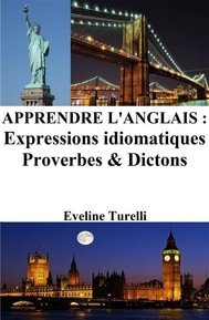 Apprendre l'Anglais : Expressions idiomatiques ‒ Proverbes et Dictons - copertina