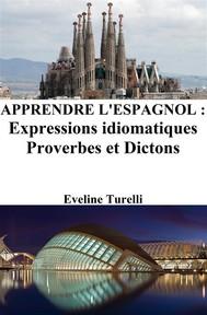Apprendre l'Espagnol : Expressions idiomatiques ‒ Proverbes et Dictons - copertina
