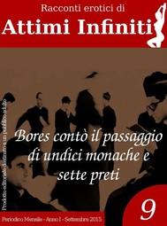 ATTIMI INFINITI n.9 -Bores contò il passaggio di undici monache e sette preti - copertina
