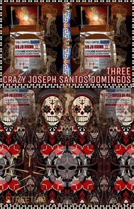 Crazy Joseph Santos Domingos. Part 3. - copertina