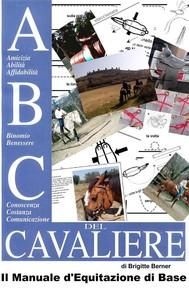 ABC del Cavaliere, il Manuale d'Equitazione di Base  - copertina