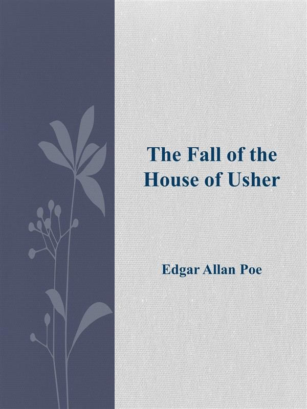 "an essay on the imagery in the fall of the house of usher by edgar allan poe The fall of the house of usher analysis exploring poe's use of literary devices imagery word choices that poe, edgar allan ""the fall of the house of."