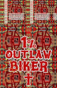1% Outlaw Biker. 99% Of The Time You Are Going To Die. - copertina