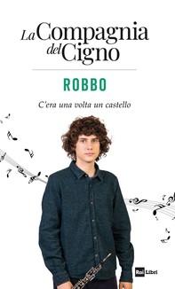 La Compagnia del Cigno. Robbo - Librerie.coop