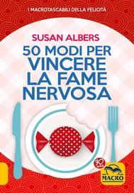 50 Modi per Vincere la Fame Nervosa - copertina