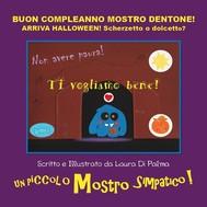 BUON COMPLEANNO Mostro Dentone! ARRIVA HALLOWEEN! Scherzetto o Dolcetto? - copertina