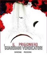 I guardiani vendicatori - Il prigioniero - copertina