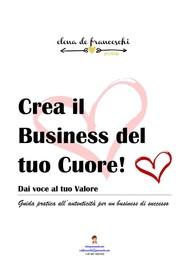 Crea il Business del tuo Cuore! - copertina