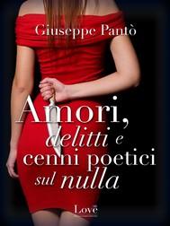 Amori, delitti e cenni poetici sul nulla - copertina
