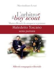 Maledetto Toscano - Puntata 6 - copertina