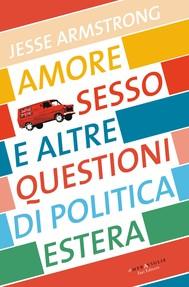 Amore, sesso e altre questioni di politica estera - copertina