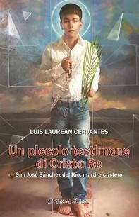 Un piccolo testimone di Cristo Re - Librerie.coop