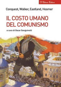 Il costo umano del comunismo - Librerie.coop