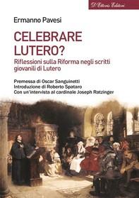 Celebrare Lutero? - Librerie.coop