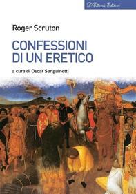 Confessioni di un eretico - Librerie.coop