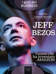 Jeff Bezos. L'uomo che ha inventato Amazon - Librerie.coop