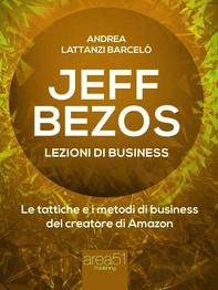 Jeff Bezos. Lezioni di business - Librerie.coop