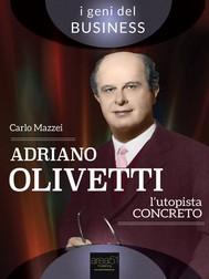 Adriano Olivetti. L'utopista concreto - copertina