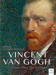 Vincent van Gogh. I colori del tormento - Librerie.coop