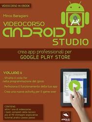 Android Studio Videocorso. Volume 6 - copertina