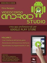 Android Studio Videocorso. Volume 5 - copertina