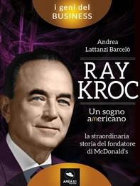 Ray Kroc. Un sogno americano - Librerie.coop