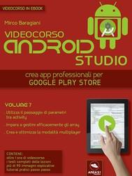 Android Studio Videocorso. Volume 7 - copertina