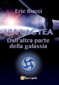 Via Lactea - Dall'altra parte della galassia - Librerie.coop