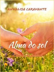 Alma do sol - L'amore e la passione - copertina