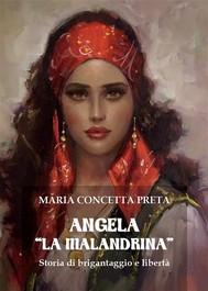 Angela «La Malandrina». Storia di brigantaggio e libertà - copertina