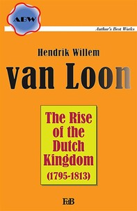 The Rise of the Dutch Kingdom - Librerie.coop
