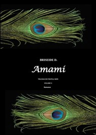 Amami. TRILOGIA DEI FRATELLI NERI. VOLUME II - copertina
