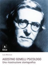 Agostino Gemelli Psicologo. Una ricostruzione storiografica - copertina