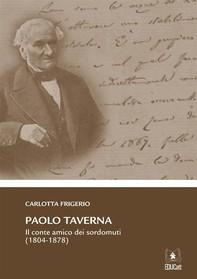 Paolo Taverna: Il conte amico dei sordomuti (1804-1877) - Librerie.coop