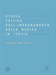 Storia Critica Dell'Insegnamento Della Musica In Italia - Librerie.coop