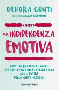 I segreti dell'indipendenza emotiva - Librerie.coop