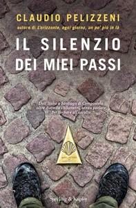Il silenzio dei miei passi - Librerie.coop