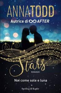 STARS 2 Noi come sole e luna - Librerie.coop