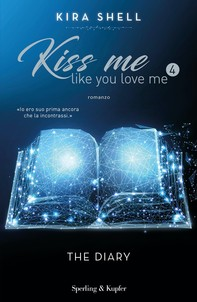 Kiss me like you love me 4: The Diary - Librerie.coop