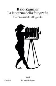 La lanterna della fotografia - Librerie.coop